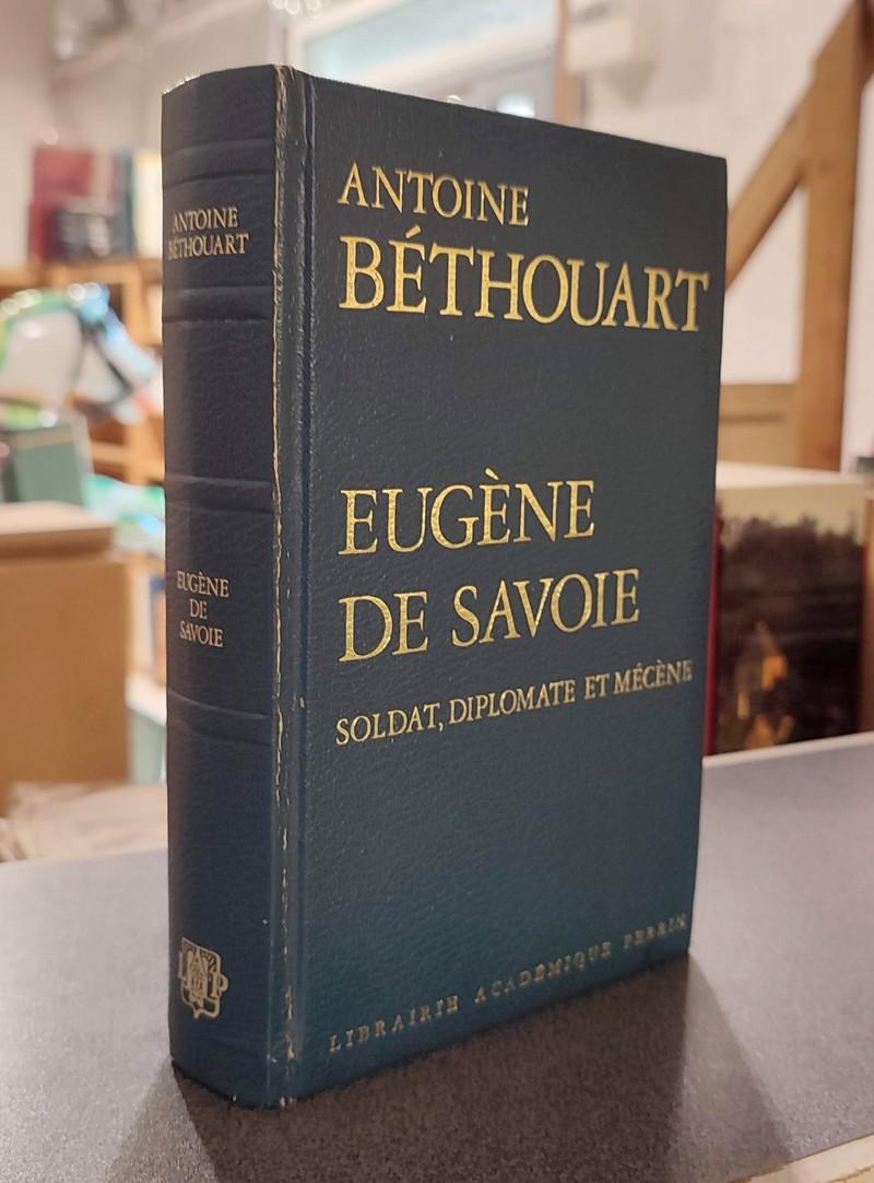 Livre ancien Savoie - Eugène de Savoie, Soldat, diplomate et mécène - Béthouart, Antoine