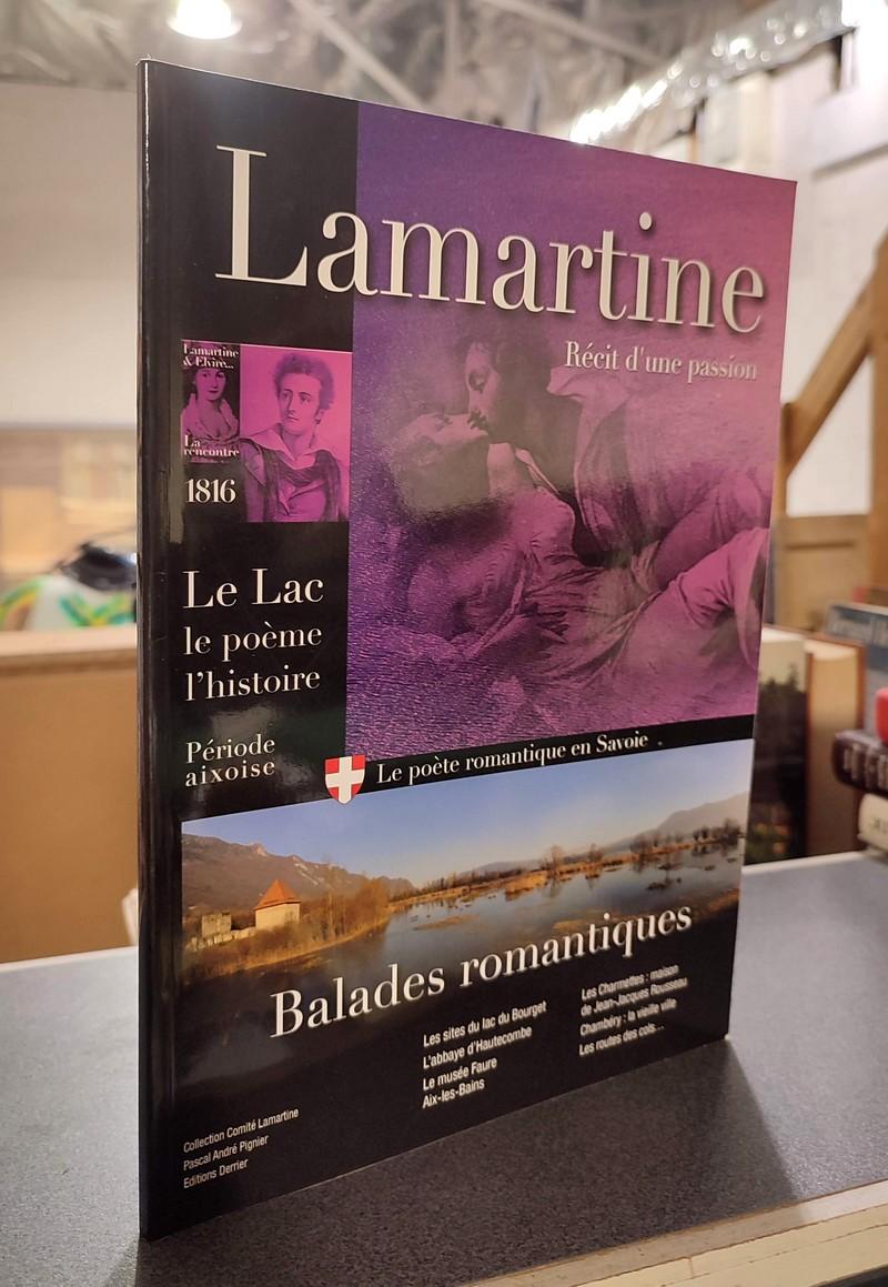 Livre ancien Savoie - Lamartine, Récit d'une passion. Période Aixoise. Le lac, le poème, l'histoire - Pignier, Pascal André