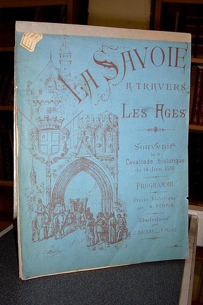Livre ancien Savoie - La Savoie à travers les ages. Souvenir de la cavalcade historique de... - Perrin A.
