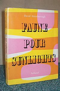 Faune pour sunlights - Attenborough David