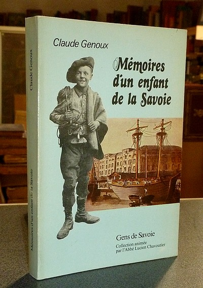 Livre ancien Savoie - Mémoires d'un enfant de la Savoie - Genoux, Claude