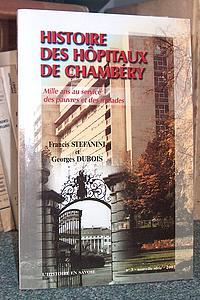 Livre ancien Savoie - Histoire des Hopitaux de Chambéry. Mille ans au service des pauvres et malades - Stefanini Francis et Dubois Georges