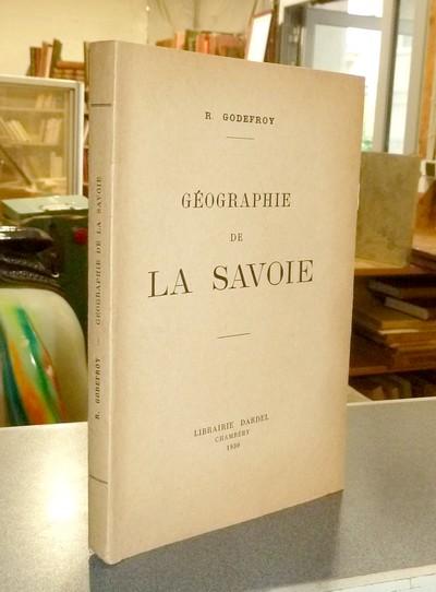 Livre ancien Savoie - Géographie de la Savoie - Godefroy R.
