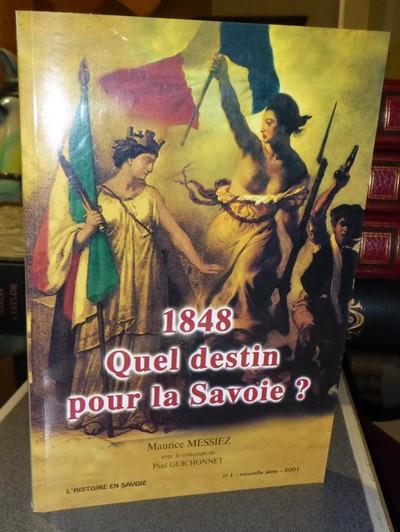 Livre ancien Savoie - 1848. Quel destin pour la Savoie ? - Messiez Maurice