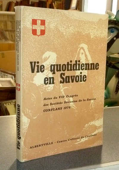 Livre ancien Savoie - Vie Quotidienne en Savoie - Collectif