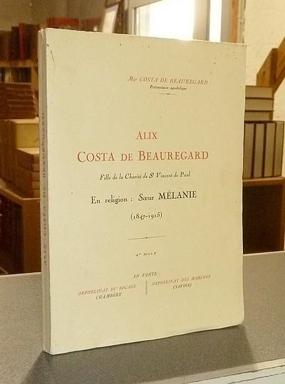 Livre ancien Savoie - Alix Costa de Beauregard, Fille de la Charité de St Vincent de Paul. En... - Costa de Beauregard, Mgr