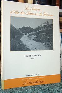 Livre ancien Savoie - La Savoie d'Aix les Bains à la Vanoise - Ferrand Henri