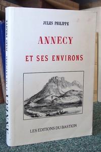 Livre ancien Savoie - Annecy et ses environs - Philippe jules