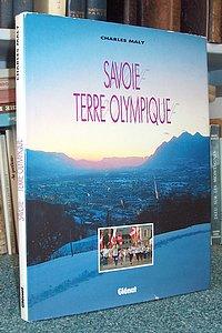 Livre ancien Savoie - Savoie. Terre Olympique - Maly Charles