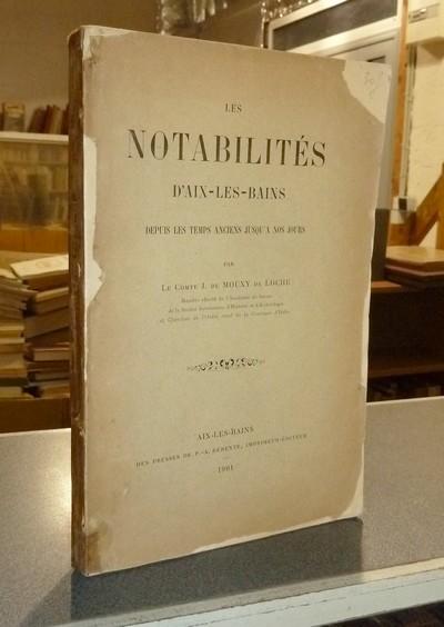 Livre ancien Savoie - Les Notabilités d'Aix-les-Bains depuis les temps anciens jusqu'à nos jours - Mouxy de Loche, Comte J. de