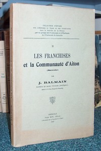 Livre ancien Savoie - Les franchises et la communauté d'Aiton (Savoie) - Balmain J.