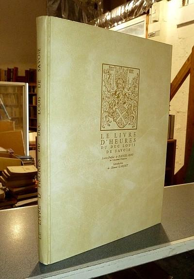 Livre ancien Savoie - Le Livre d'Heures du Duc Louis de Savoie - Ars Sabaudiae
