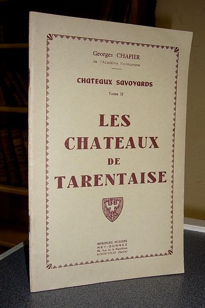 Livre ancien Savoie - Les châteaux savoyards Tome II. Les châteaux de Tarentaise - Chapier Georges