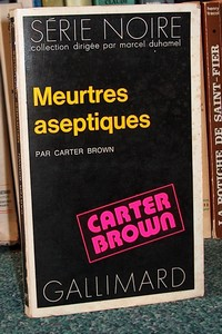 Meurtres aseptiques - Brown Carter