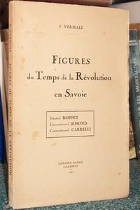 Livre ancien Savoie - Figures du temps de la révolution en Savoie, Général Doppet-Simond-Carelli - Vermale, François