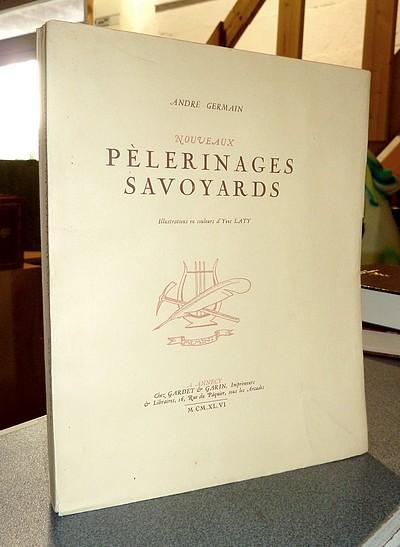 Livre ancien Savoie - Nouveaux pèlerinages savoyards - Germain, André