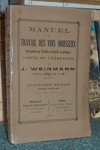 Livre ancien - Manuel du travail des vins mousseux. Description des... - Weinmann J.