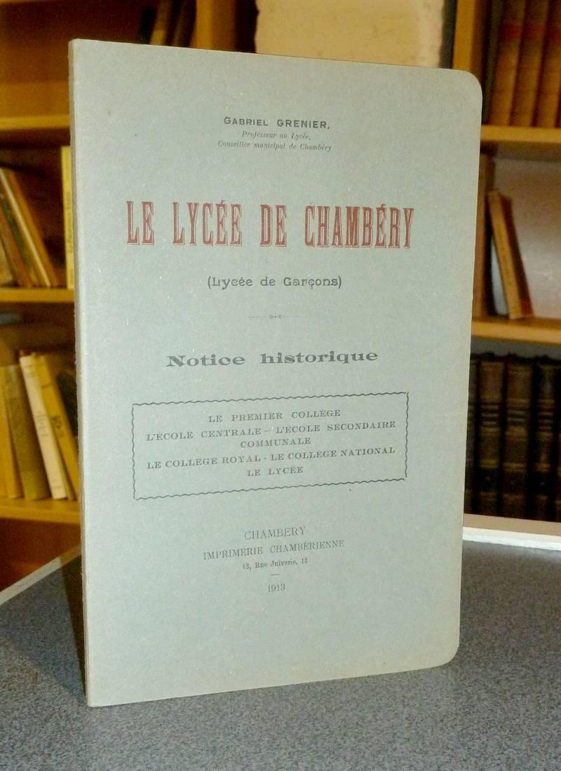 Livre ancien Savoie - Le Lycée de Chambéry (Lycée de garçons). Notice historique. Le premier... - Grenier Gabriel