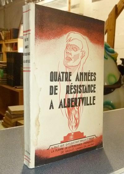 Livre ancien Savoie - Quatre années de Résistance à Albertville - Collectif