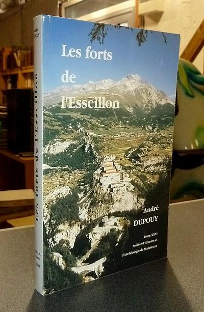 Livre ancien Savoie - Les forts de l'Esseillon - Tome XXVI de la Société d'Histoire et... - Dupouy, André