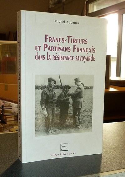 Livre ancien Savoie - Francs-tireurs et Partisans français dans la Résistance Savoyarde - Aguettaz, Michel