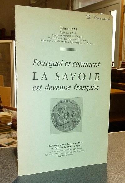 Livre ancien Savoie - Pourquoi la Savoie est devenue française - Bal, Gabriel