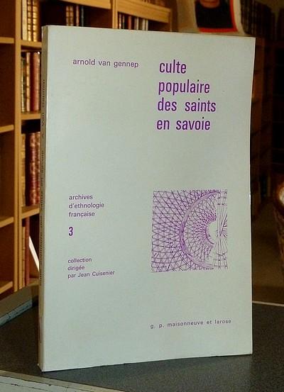 Livre ancien Savoie - Culte populaire des Saints en Savoie - Van Gennep, Arnold