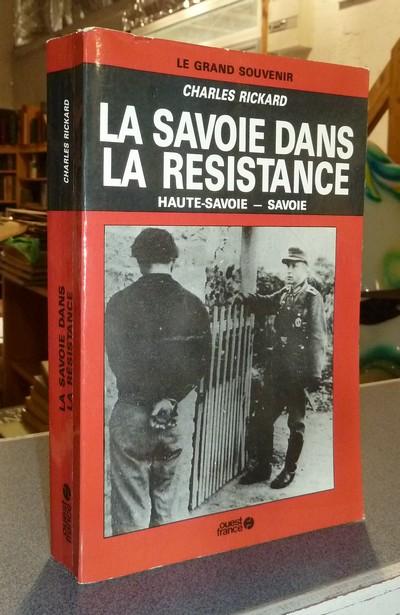 Livre ancien Savoie - La Savoie dans la Résistance. Savoie - Haute Savoie - Rickard, Charles