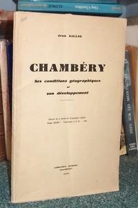 Livre ancien Savoie - Chambéry. Ses conditions géographiques et son développement - Gillio, Jean