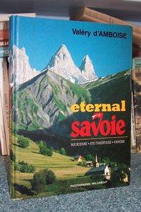 Livre ancien Savoie - Eternal Savoie. Maurienne, Hte Tarentaise, Vanoise - Amboise, Valéry d'