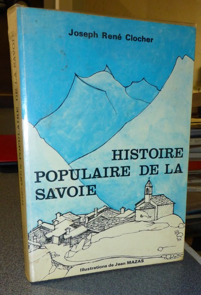 Livre ancien Savoie - Histoire populaire de la Savoie - Clocher, Joseph René