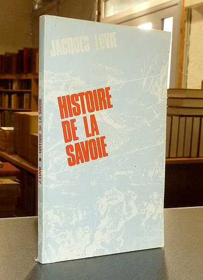 Livre ancien Savoie - Histoire de la Savoie - Lovie, Jacques