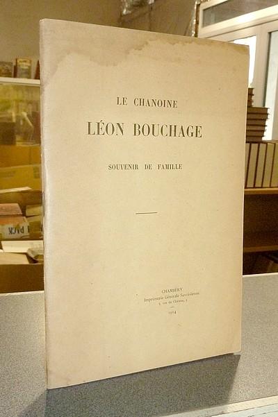 Livre ancien Savoie - Le Chanoine Léon Bouchage. Souvenir de famille - Collectif