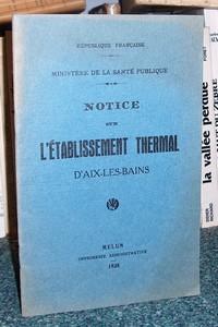 Livre ancien Savoie - Notice sur l'établissement thermal d'Aix les Bains - Ministère de la Santé