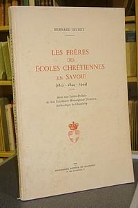 Livre ancien Savoie - Les frères des écoles chrétiennes en Savoie 1810 - 1844 - 1944 - Secret, Bernard