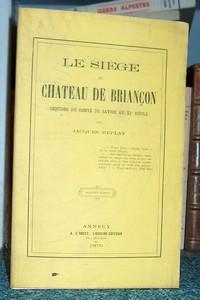 Livre ancien Savoie - Le siège du château de Briançon. Esquisse du Comté de Savoie au XIe siècle - Replat, Jacques