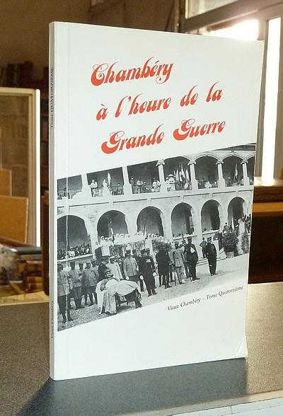 Livre ancien Savoie - Chambéry à l'heure de la Grande Guerre - Collectif
