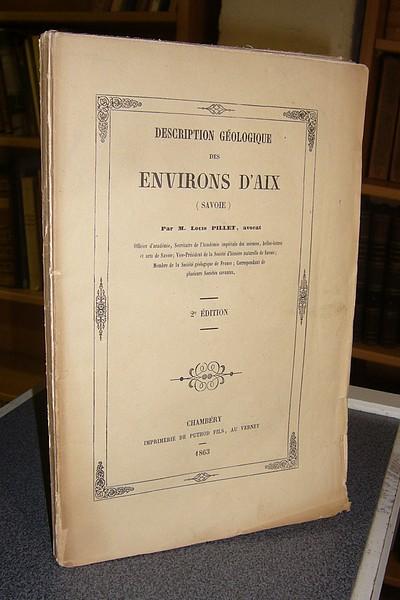 Livre ancien Savoie - Description géologique des environs d'Aix (Savoie) - Pillet, Louis