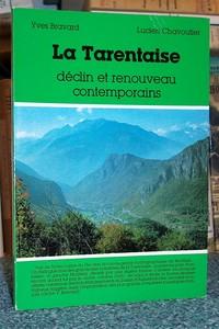 Livre ancien Savoie - La Tarentaise, déclin et renouveau contemporains - Bravard, Yves - Chavoutier, Lucien
