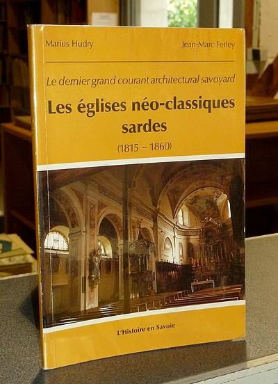 Livre ancien Savoie - Le dernier grand courant architectural savoyard : Les églises néo-classiques... - Hudry, Marius & Ferley, Jean-Marc
