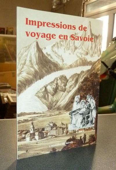 Livre ancien Savoie - Impressions de voyage en Savoie ou comment les voyageurs ont vu la Savoie - Palluel-Guillard, André