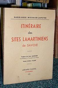 Livre ancien Savoie - Itinéraire des sites Lamartiniens de Savoie - Michaud Lapeyre, Mme Marie Rose