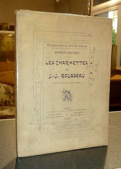 Livre ancien Savoie - Les Charmettes et Jean-Jacques Rousseau - Buffenoir, Hippolyte