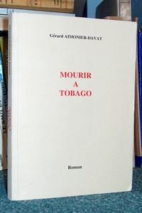 Livre ancien Savoie - Mourir à Tobago - Aimonier-Davat, Gérard