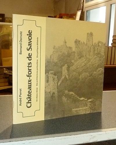 Livre ancien Savoie - Châteaux-forts de Savoie. Un réseau dense, des architectures particulières,... - Perret, André & Demotz, Bernard