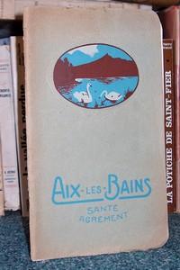 Livre ancien Savoie - Aix les Bains. Santé Agrément. 1922 - Guide