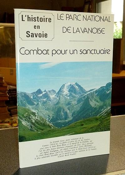 Livre ancien Savoie - Défense & illustration du Parc National de la Vanoise. Histoire d'un combat... - Varlet, René