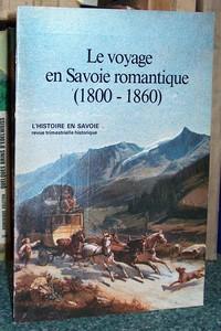 Livre ancien Savoie - Le Voyage en Savoie romantique (1800-1860) - Michel, Patrick & Forray, François