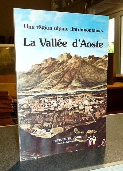 Livre ancien Savoie - Une région alpine « intramontaine », la Vallée d'Aoste - Thiébat, Piergiogio