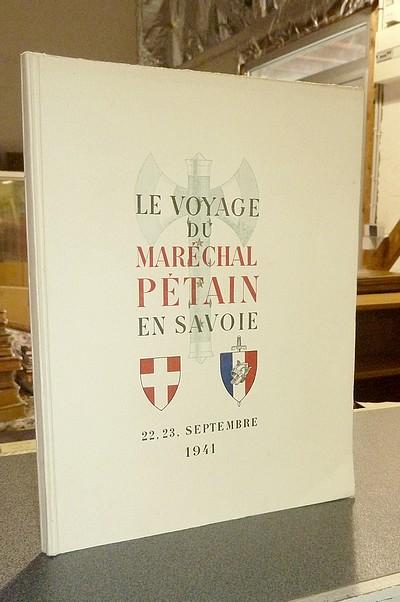 Livre ancien Savoie - Le voyage du Maréchal Pétain en Savoie. 22 - 23 septembre 1941 - Commandant Émile Gaillard